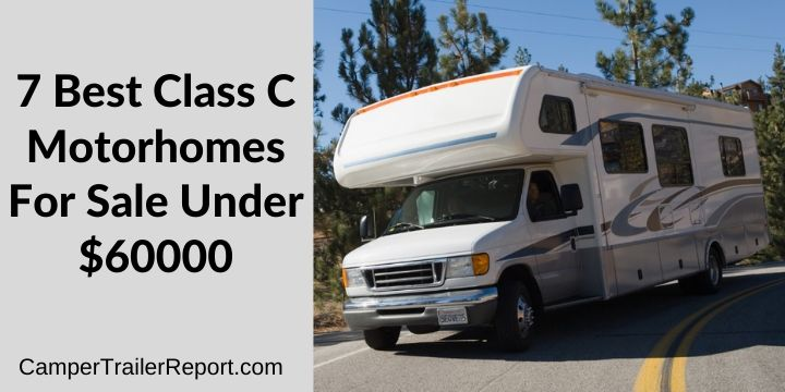 7 Best Class C Motorhomes For Sale Under $60000