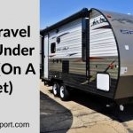 7 Best Travel Trailers Under $20,000 (On A Budget)