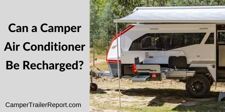Can a Camper Air Conditioner Be Recharged_