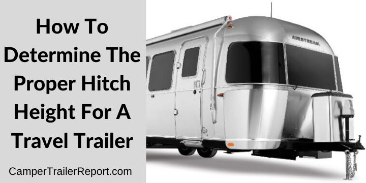 How To Determine The Proper Hitch Height For A Travel Trailer