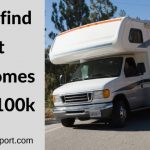 How to find great motorhomes under $100k