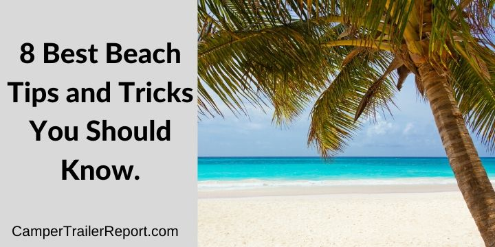 8 Best Beach Tips and Tricks You Should Know.