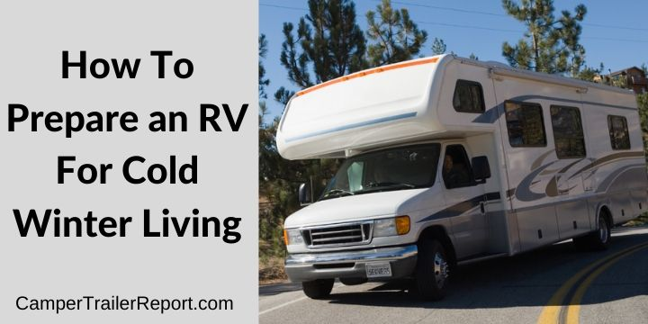 How To Prepare an RV For Cold Winter Living