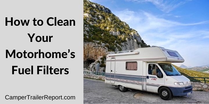 How to Clean Your Motorhome's Fuel Filters