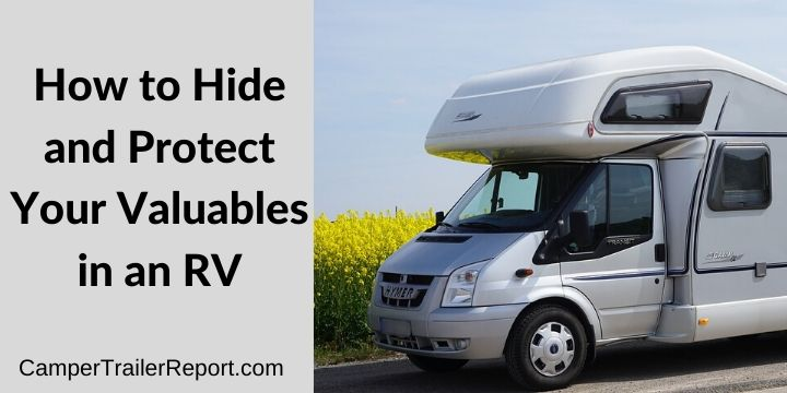 How to Hide and Protect Your Valuables in an RV