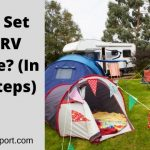 How To Set Up An RV Campsite? (In 8 Easy Steps)