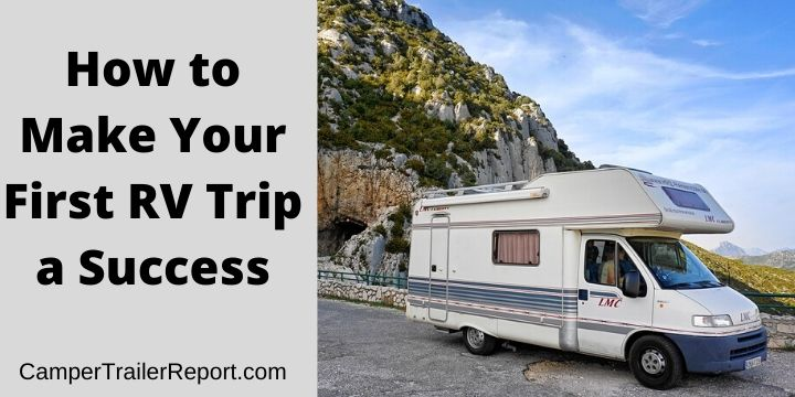 How to Make Your First RV Trip a Success