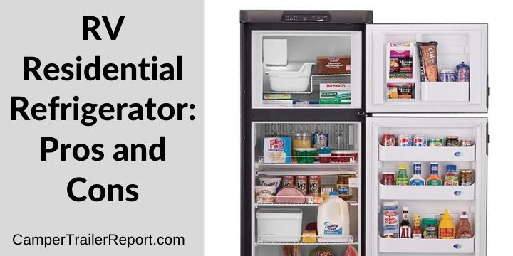 RV Residential Refrigerator Pros and Cons