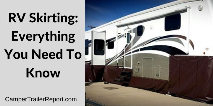 RV Skirting.  Everything You Need To Know