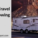 10 Best Travel Trailer Towing Tips