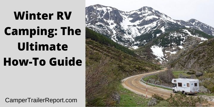 Winter RV Camping. The Ultimate How-To Guide
