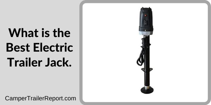 What is the Best Electric Trailer Jack.