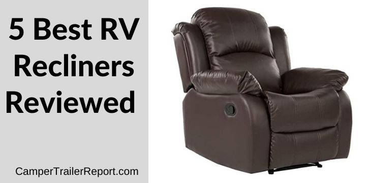 5 Best RV Recliners Reviewed
