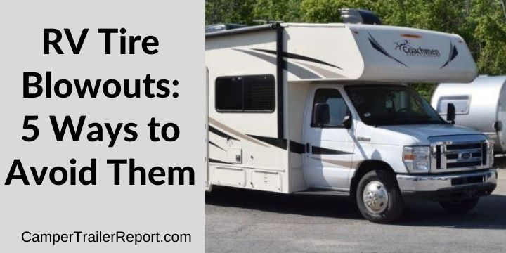 RV Tire Blowouts_ 5 Ways to Avoid Them