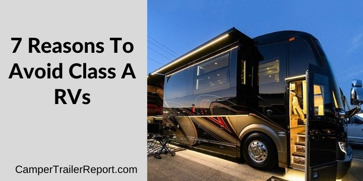 7 Reasons To Avoid Class A RVs
