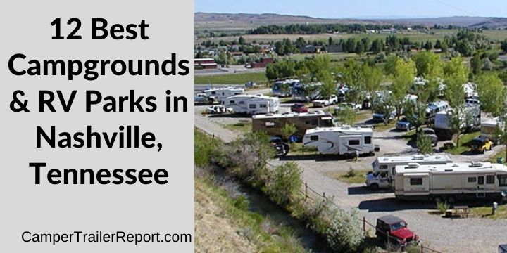 12 Best Campgrounds & RV Parks in Nashville, Tennessee