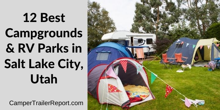 12 Best Campgrounds & RV Parks in Salt Lake City, Utah