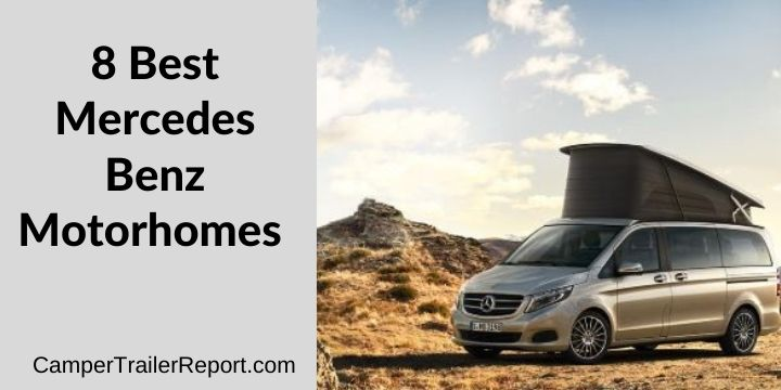 8 Best Mercedes Benz Motorhomes