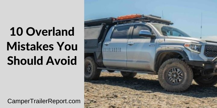 10 Overland Mistakes You Should Avoid