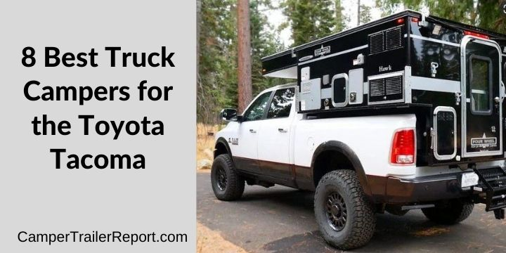 8 Best Truck Campers for the Toyota Tacoma