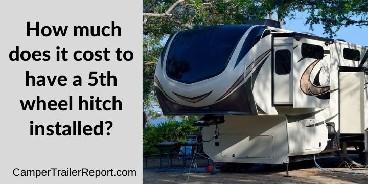 How much does it cost to have a 5th wheel hitch installed