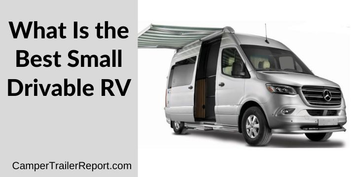 What Is the Best Small Drivable RV