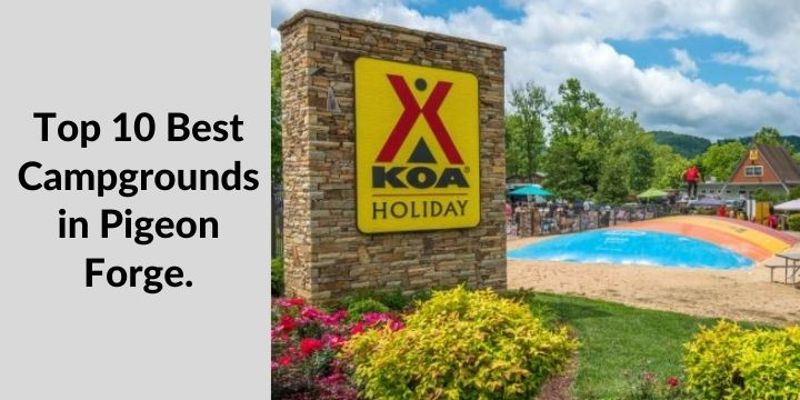 Top 10 Best Campgrounds in Pigeon Forge.